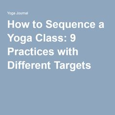 How to Sequence a Yoga Class: 9 Practices with Different Targets Yoga Certification, Thai Yoga Massage, Become A Yoga Instructor, Yoga School, Yoga Journal, Body Hacks, Yoga Teacher Training, Yoga Tips, Yoga Sequences