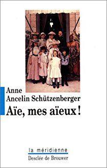 Aïe, mes aïeux ! par Anne Ancelin Schützenberger