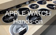 Apple Watch Hands-On and First Impressions!
