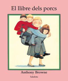 El Llibre dels porcs / Anthony Browne. Kalandraka, 2013