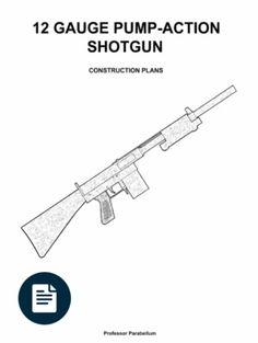 2495 best guns images on pinterest firearms hand guns and revolvers pump action shotgun plans professor parabellum fandeluxe Images