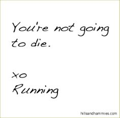 Xoxoxo this is what goes through my head while I am running