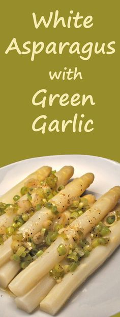 I finally cooked it properly! White Asparagus with Green Garlic