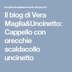 Il blog di Vera Maglia&Uncinetto: Cappello con orecchie scaldacollo uncinetto