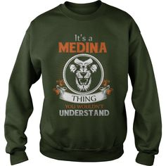MEDINA,  MEDINAYear,  MEDINABirthday,  MEDINAHoodie #gift #ideas #Popular #Everything #Videos #Shop #Animals #pets #Architecture #Art #Cars #motorcycles #Celebrities #DIY #crafts #Design #Education #Entertainment #Food #drink #Gardening #Geek #Hair #beauty #Health #fitness #History #Holidays #events #Home decor #Humor #Illustrations #posters #Kids #parenting #Men #Outdoors #Photography #Products #Quotes #Science #nature #Sports #Tattoos #Technology #Travel #Weddings #Women