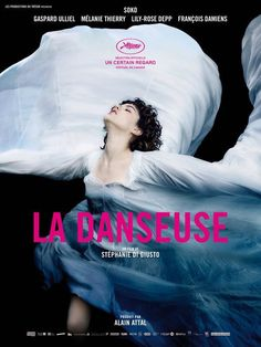La Danseuse (The Dancer) by Stéphanie Di Giusto. #Cannes2016 Un Certain Regard.  Poster.
