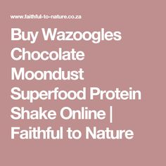 Buy Wazoogles Chocolate Moondust Superfood Protein Shake Online | Faithful to Nature Moon Dust, Meal Replacement Smoothies, Plant Based Protein, Protein Shakes, Superfoods, Cravings, Vitamins, Pure Products, Meals