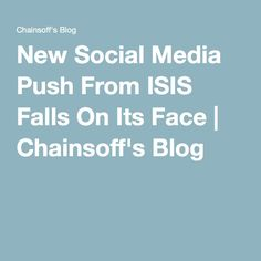New Social Media Push From ISIS Falls On Its Face | Chainsoff's Blog