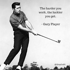 The harder you work, the luckier you get - Gary Player #golf #golfer #golfing #golfquote #quoteoftheday #quotestoliveby #InspirationalQuote #inspirationalquotes