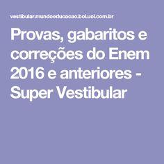 Provas, gabaritos e correções do Enem 2016 e anteriores - Super Vestibular