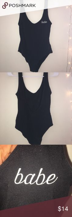 """Babe"" black bodysuit ""babe"" black bodysuit with low-dipping back. Stretchy material So can fit an XS or S PacSun Other"