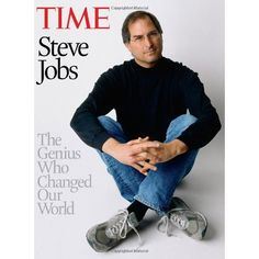 Time Steve Jobs: The Genius Who Changed Our World Steve Wozniak, Steve Jobs Apple, All About Steve, Jim Davis, Time Inc, Time Magazine, Magazine Covers, Science, Apple Products