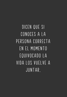 Dicen que si conoces a la persona Images with phrases of to dedicate and share with your boyfr Book Quotes, Words Quotes, Wise Words, Sayings, Pretty Quotes, Cute Quotes, Motivational Phrases, Inspirational Quotes, The Simpsons