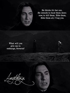 he loved her and she didnt even know it severus is by far my favorite character and the strongest bravest person i know