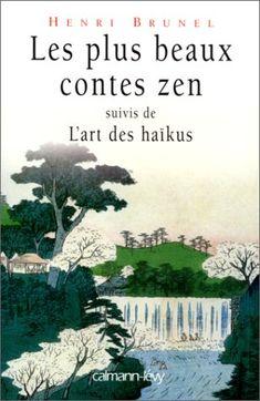 Les plus beaux contes zen : Suivi de L'art des haïkus de Henri Brunel http://www.amazon.fr/dp/2702130550/ref=cm_sw_r_pi_dp_HtaPvb1YJP5QA
