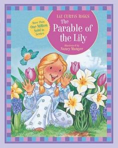 The Parable of the Lily- Easter Book : Perfect way to teach kids the true meaning of Easter, designed for ages 1-5