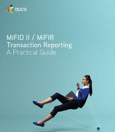 MiFID II / MiFIR Transaction Reporting: A Practical Guide #Finance #CorporateFinance