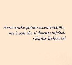 #frasisparseovunque #quotes #words #frasi #parole #aforismi #frasedelgiorno #frasidamore #frasiromantiche #citazioni #citazionifamose #life… Happy Quotes, Best Quotes, Word Up, Charles Bukowski, Tumblr, Always Remember, Motto, Mantra, Feel Good
