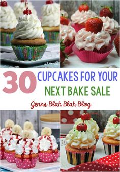 30 Cupcakes For Your Next Bake Sale   Jenns Blah Blah Blog Recipes, DIY Projects, Tips, Tricks & the Sweet Stuff