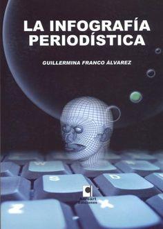 La infografía periodística / Guillermina Franco Álvarez