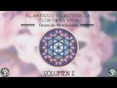 """AUDIOLIBRO Vol.1 """"El antiguo secreto de la flor de la vida"""" Drumvalo Melchizedek - YouTube"""