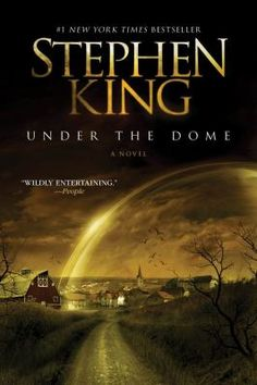 Under the Dome by Stephen King-- Fantastic! I can't wait for the mini-series! It was my first Stephen King book and I will definitely read more! Stephen King It, Steven King, Stephen King Movies, I Love Books, Great Books, Books To Read, My Books, Nicholas Sparks, Don Delillo