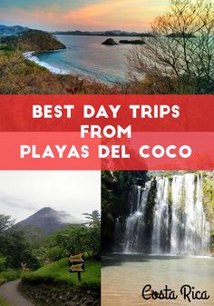 Ten awesome day trips from Playas del Coco, Guanacaste, Costa Rica. Visit other beaches, waterfalls and go on a day adventure!