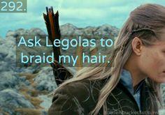 Legolas agreeing to braid some random girl's hair?  I can't imagine it.