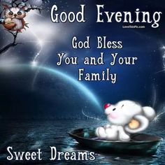 Good Evening God Bless You And Your Family goodnight good night goodnight quotes good evening good evening quotes goodnight quote goodnite goodnight quotes for friends goodnight quotes for family god bless goodnight quotes religious goodnight quotes Good Night Everyone, Cute Good Night, Good Night Sweet Dreams, Good Night Image, Good Morning Good Night, Good Morning Wishes, Cute Good Morning Quotes, Good Night Quotes, Goodnight Quotes For Friends