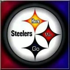 Here We Go Steelers