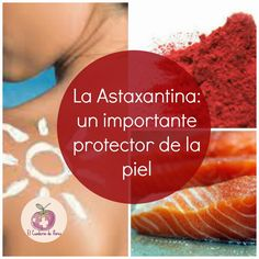 El Cuaderno de Flores-farmacia, nutrición y vida sana: La astaxantina: un importante protector de la piel...