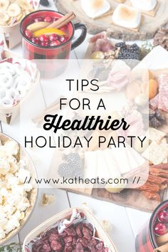Tips For A Healthier Holiday Party http://www.KathEats.com/healthier-holiday-party #healthyholidays #holidayparties #holidays #intuitiveeating