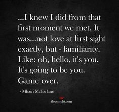 Soulmate and Love Quotes : QUOTATION – Image : Quotes Of the day – Description Soulmate And Love Quotes: I knew I did from that first moment we met. It wasnot love at first sight Sharing is Power – Don't forget to share this quote ! Great Quotes, Quotes To Live By, Me Quotes, Inspirational Quotes, Qoutes, Quotations, That Way, Just For You, Quotes Arabic