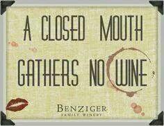 A Closed Mouth Gathers No Wine #winepuns #stainO #cYellow
