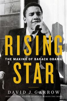 Rising Star by David J. Garrow is out May 9th! Rising Star is the definitive account of Barack Obama's formative years that made him the man who became the forty-fourth president of the United States—from the Pulitzer Prize-winning author of Bearing the Cross.