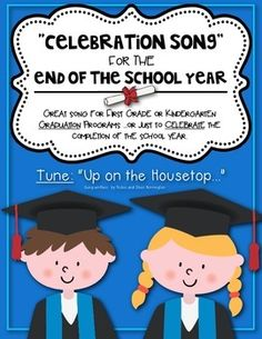 "End of the School Year Graduation Song {Kindergarten or First Grade. Tune: ""Up on the Housetops!"" Short, sweet and simple to learn."