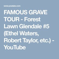 Welcome to Hollywood Graveyard, where we set out to remember and celebrate the lives of those who lived to entertain us, by visiting their final resting plac. Forest Lawn Memorial Park, Ethel Waters, Famous Graves, Cemetery, Tours, Entertaining, Memories, Youtube, Memoirs