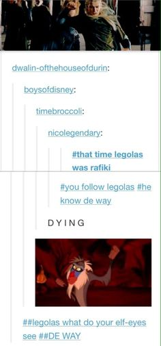 When Legolas was Rafiki. I can never unsee this.