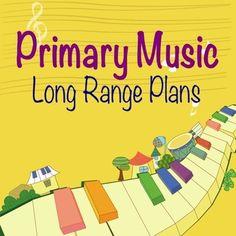 Primary Music Long Range Unit Plans - Grades 1 - 3