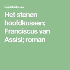 Het stenen hoofdkussen; Franciscus van Assisi; roman