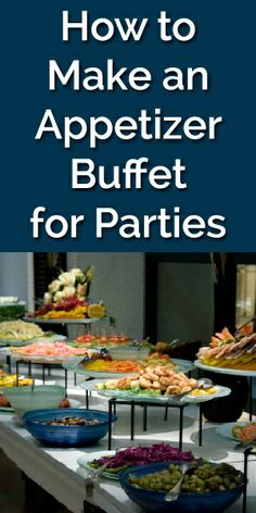 How to: Plan the Perfect Appetizer Buffet Party.