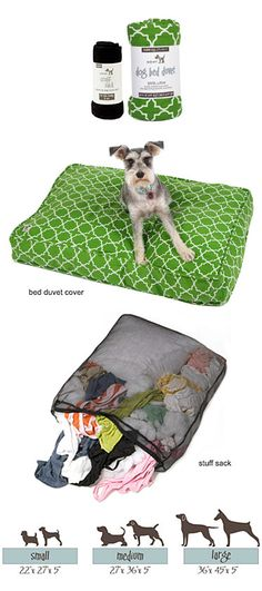 Cool!! - Doggie duvet. You get a cover and a sack, which you stuff with old blankets, clothes, etc. Why put those winter sweaters away when you can stick them in your dog's bed?