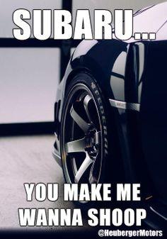 Subaru Meme from heuberger Motors Subaru Meme, Subaru Wrx, Race Car Girls, Race Cars, Love Sarcasm, Wrx Sti, Rally Car, Beast Mode, Boxer