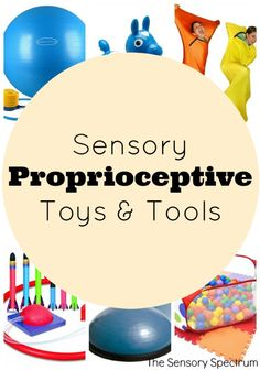For children needing proprioceptive outlets and/or exposure, consider these proprioception toys and tools you can use in the home.