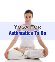 Here are some of the best yoga for asthmatics that work effectively in controlling yoga. Asthma is quite a severe disease of the lungs resulting in the narrowing and the inflammation of the airways. Yoga Positions For Beginners, Yoga For Beginners, Physical Fitness, Yoga Fitness, Yoga For Asthma, Different Types Of Yoga, Yoga Breathing, Improve Mental Health, Look Here