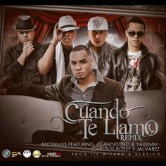 Anonimus Ft. J Alvarez, Clandestino & Yailemm Y Carlitos Rossy – Cuando Te Llamo (Official Remix) via #FullPiso