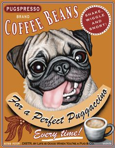 Pug Art - Pugspresso Coffee- For A Perfect Puggaccino - 8x10 art print by Krista Brooks. $20.00, via Etsy.