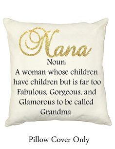 Every Nana deserves to know just how special she is. This will add that wow factor to any room she puts it in, and everyone will be in awe of the supper personal gift YOU got her (we all know Nana likes to brag!) You can pick Nanas favorite color to have her name stunningly displayed in sparkles. It is machine washable for when the grandkids come over, easy to open with a zipper closure . This pillow cover is 12x12 standard size throw pillow. The name Nana can be changed to ANY…