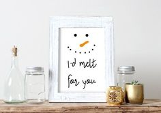 I'd Melt For You Christmas Printable Winter by HearMeRoarQuotes