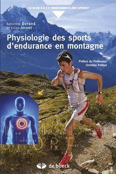 Physiologie des sports d'endurance en montagne - Fabienne Durand,Kilian Jornet